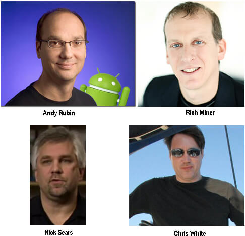 Android Founders - Andy Rubin, Rich Miner, Nick Sears and Chris White