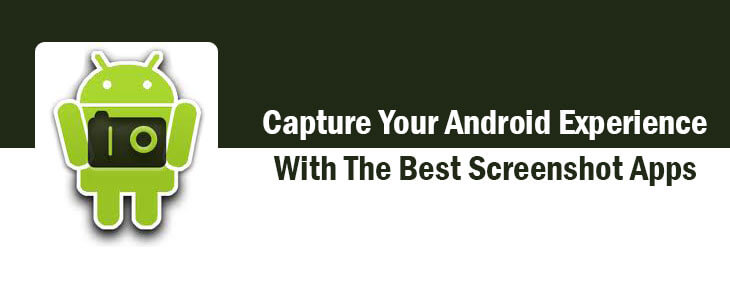 10 Handpicked Android Screenshot Apps: Capture The Moment