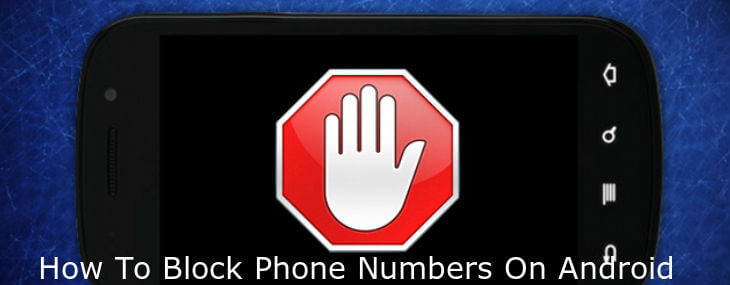 how to block a phone number on iphone how to block phone numbers on android 5 painless methods 3247