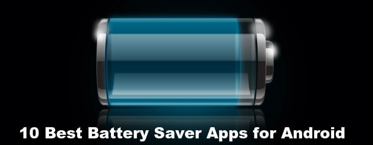 8 Best Battery Saver Apps for Android: Give Your Phone a Boost