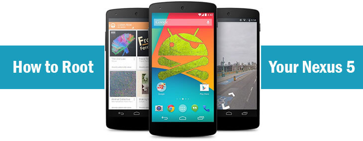 How to Root your Nexus 5: Two Simple Methods