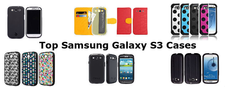 10 Best Cases for Samsung Galaxy S3: The Prettiest Protection