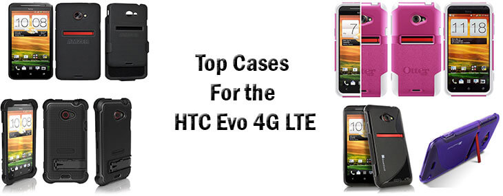 best loved b4b70 33380 Top 10 Cases for the HTC Evo 4G LTE: Protection That Turns Heads