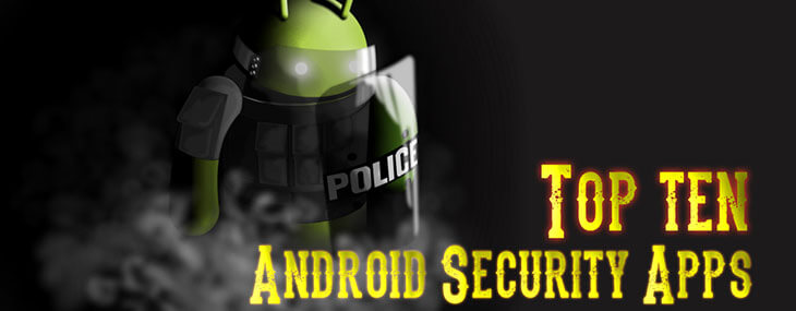 7 Best Android Security Apps to Live Free Life