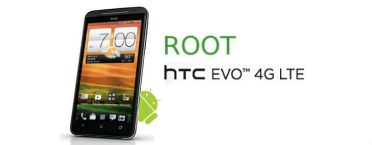 How To Root HTC Evo 4G LTE