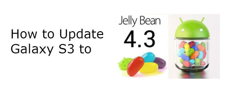 How To Update Galaxy S3 To Jelly Bean 4.3