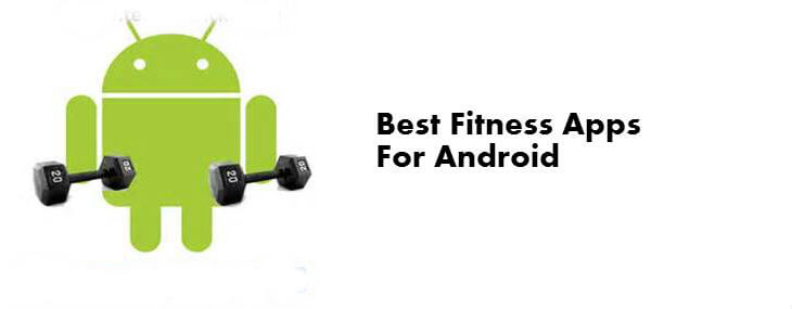 10 Best Fitness Apps for Android to Increase Your Life Span