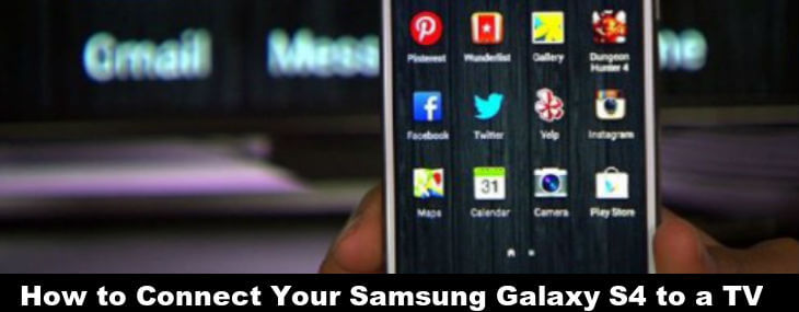 how to connect samsung galaxy s4 to tv