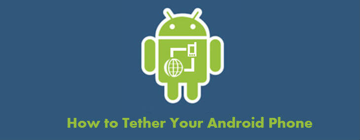 How To Tether Android Phone for Internet On-The-Go