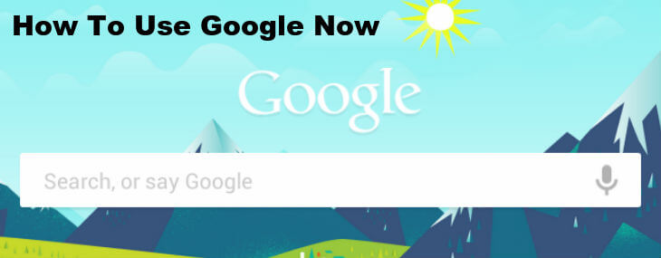 how to use google now