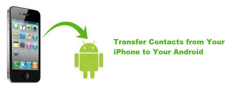 How To Transfer Contacts From iPhone to Android in Minutes