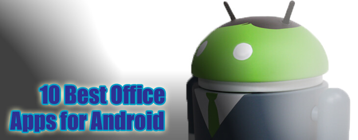 10 Best Office App for Android to Blast Off to Business Success