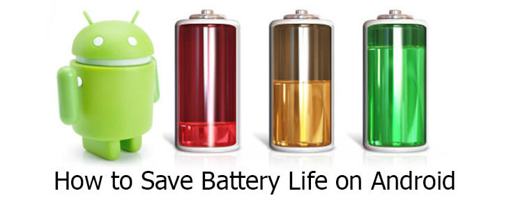 how to save battery life on Android