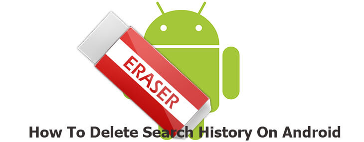 How To Delete Search History On Android