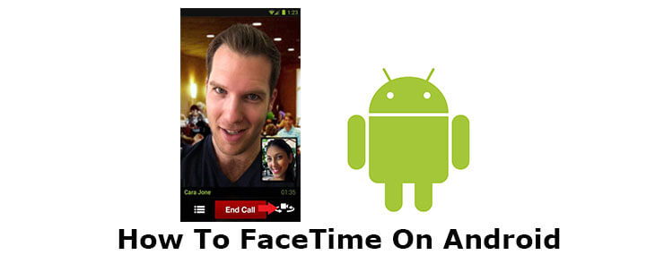 how to facetime on android