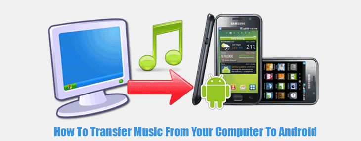 How To Transfer Music From Computer To Android