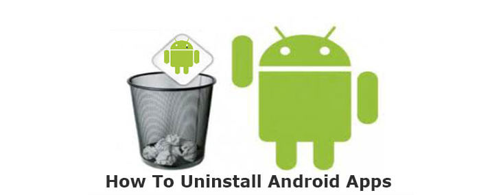 How To Uninstall Android Apps
