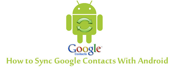 How to sync Google contacts with android