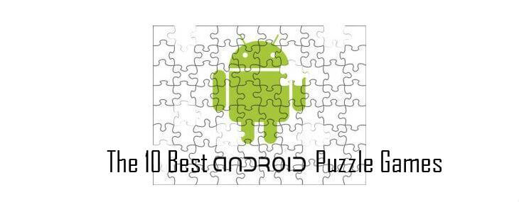 10 Best Android Puzzle Games to Put the Pieces Together