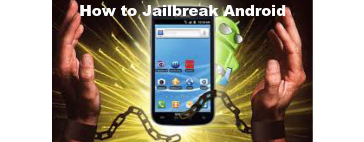 how to jailbreak Android