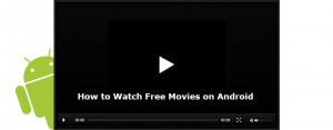 how to watch free movies on android