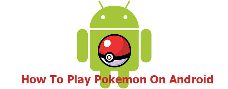how to play pokemon on android