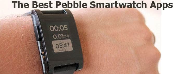 best Pebble smartwatch apps