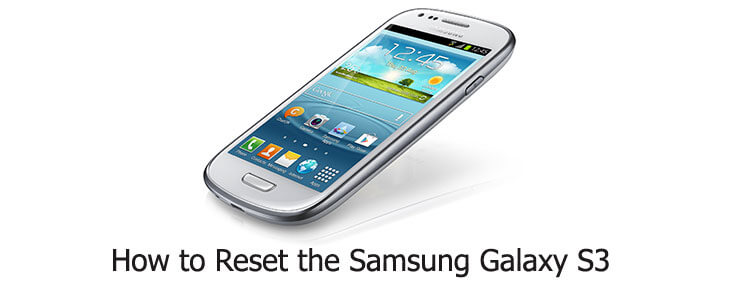 how to reset Samsung Galaxy S3