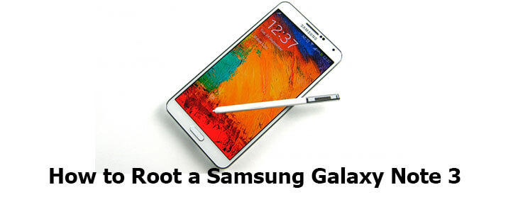 How To Root Samsung Galaxy Note 3 for Stunning ROMs