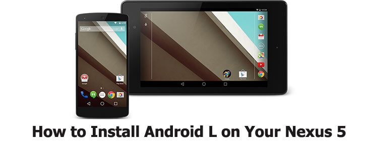 install Android L on Nexus 5