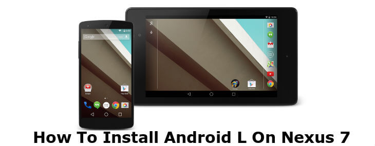 install Android L on Nexus 7