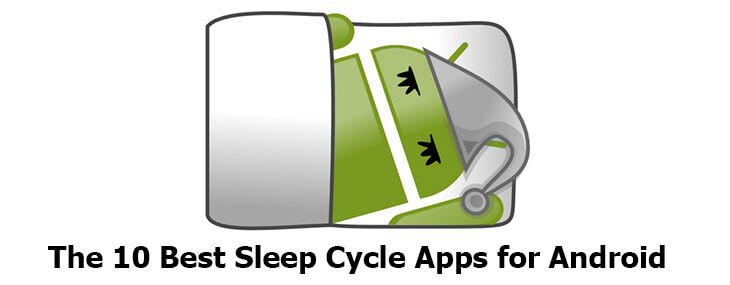 9 Best Sleep Cycle App for Android to Snore in Style
