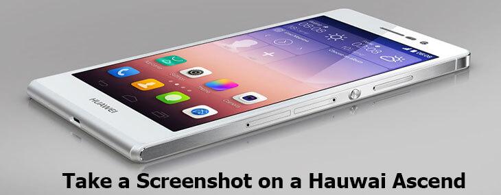 take screenshot on Hauwai Ascend