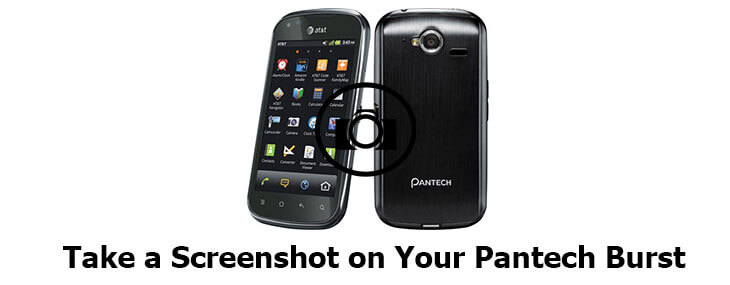 take screenshot on Pantech Burst