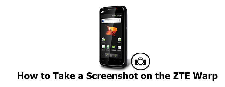 How To Take Screenshot On ZTE Warp: Warp Speed Snaps