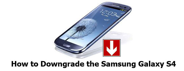 downgrade Samsung Galaxy S4