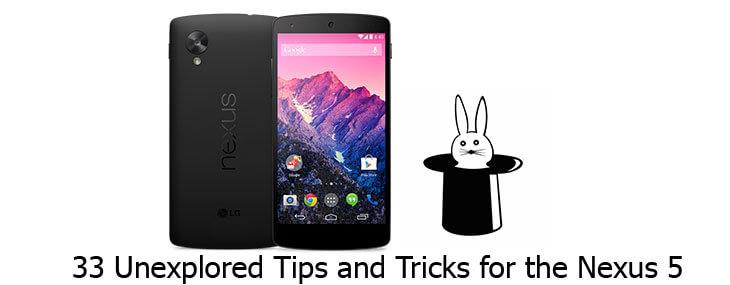 tips and tricks for Nexus 5