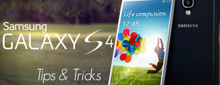 tips and tricks for Samsung Galaxy S4
