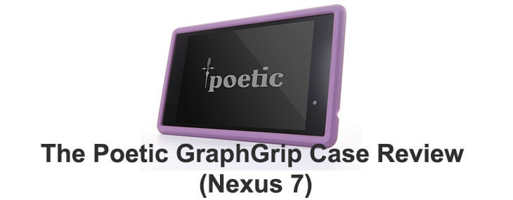 Poetic GraphGrip Case Review (Nexus 7): Designed for the Norm