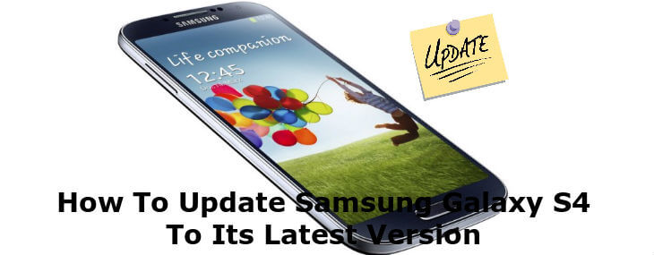 How To Update Samsung Galaxy S4 To Its Latest Version