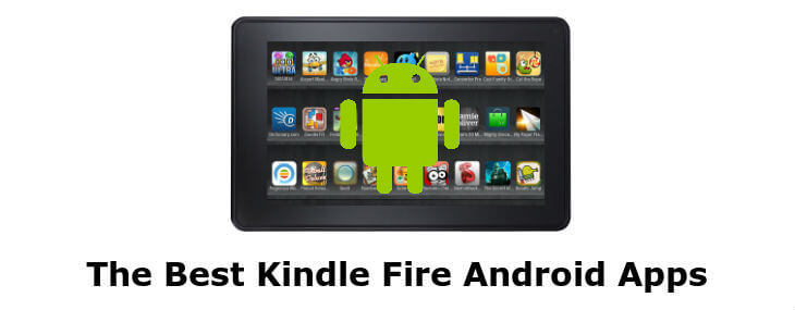 4 Best Kindle Fire Android Apps for Amazon Fans