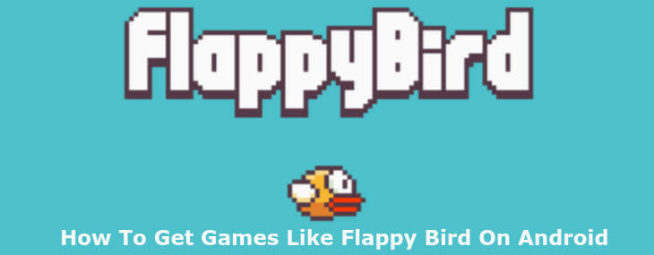 How To Get Games Like Flappy Bird On Android
