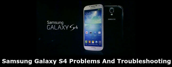 Samsung Galaxy S4 Problems And Troubleshooting