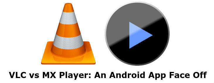 VLC vs MX Player Android