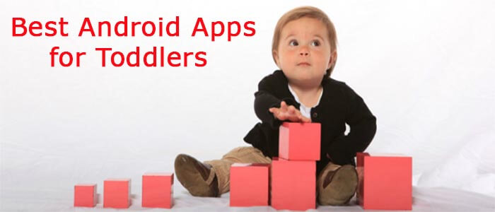 5 Best Android Apps for Toddlers