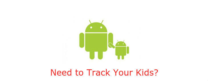 How to Legally Track Your Child using Android Phone (11 Apps)