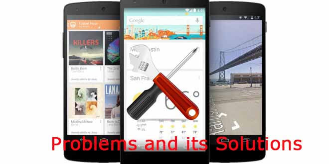 22 Nexus 5 Problems and its Troubleshooting