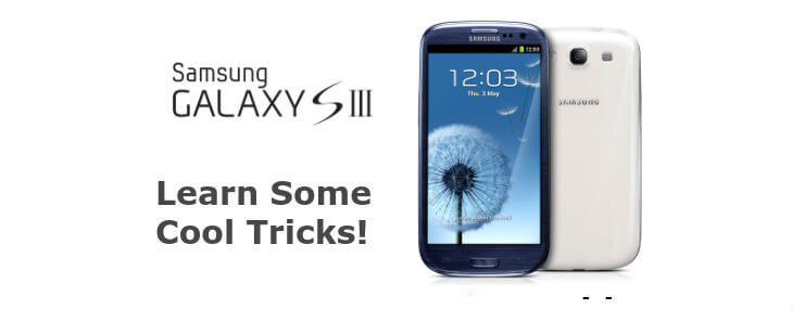 19 Tips and Tricks for Samsung Galaxy S3 to Become King of the Techies
