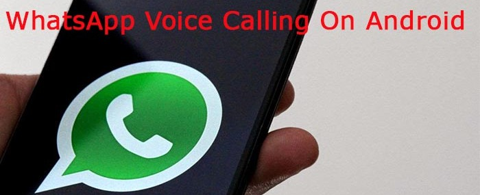 WhatsApp Voice Calling On Android
