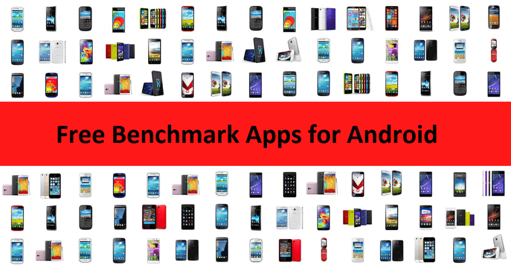 10 Free Benchmark Apps for Android Phones and Tablets
